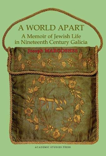 9781934843109: A World Apart: A Memoir of Jewish Life in Nineteenth Century Galicia (Judaism and Jewish Life)