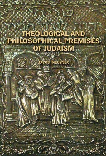 9781934843192: Theological and Philosophical Premises of Judaism (Judaism and Jewish Life)