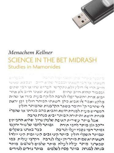Science in the Bet Midrash: Maimonidean Studies: Menachem Kellner
