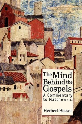9781934843338: The Mind Behind the Gospels: A Commentary to Matthew 1-14 (Reference Library of Jewish Intellectual History)