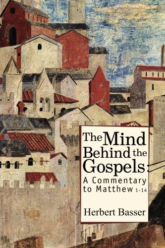 9781934843345: The Mind Behind the Gospels: A Commentary to Matthew 1-14 (Reference Library of Jewish Intellectual History)