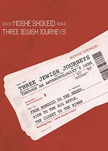 9781934843369: Three Jewish Journeys Through an Anthropologist's Lens: From Morocco to the Negev, Zion to the Big Apple, the Closet to the Bimah (Judaism and Jewish Life)