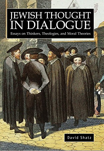 Jewish Thought in Dialogue: Essays on Thinkers, Theologies and Moral Theories (Judaism and Jewish ...