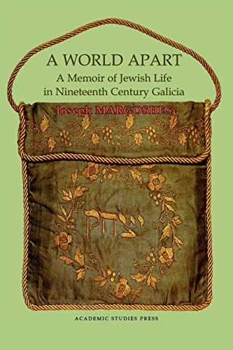 9781934843635: A World Apart: A Memoir of Jewish Life in Nineteenth Century Galicia (Judaism and Jewish Life)