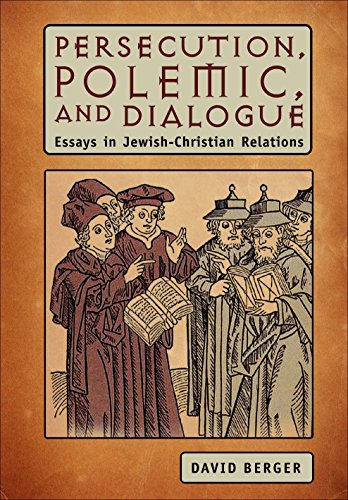 Persecution, Polemic, and Dialogue: Essays in Jewish-Christian Relations (Judaism and Jewish Life):...