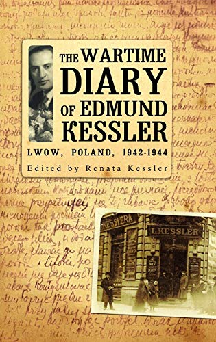 The Wartime Diary Of Edmund Kessler (Jews of Poland): Kessler, Edmund