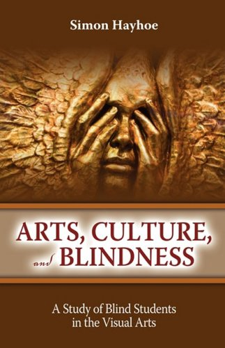 9781934844076: Arts, Culture, and Blindness: A Study of Blind Students in the Visual Arts