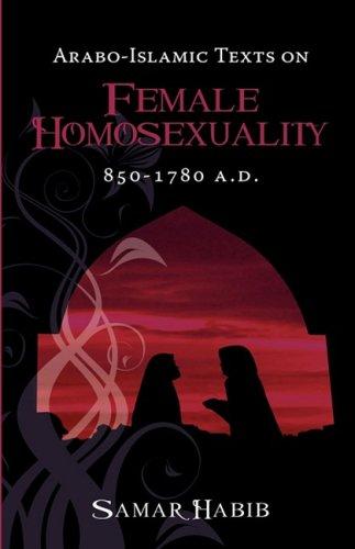 9781934844113: Arabo-Islamic Texts on Female Homosexuality, 850-1780 A.D.