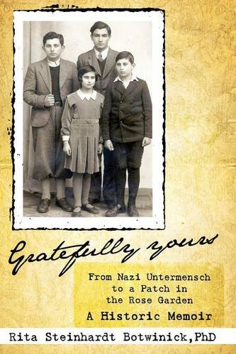 9781934844564: Gratefully Yours, From Nazi Untermensch to a Patch in the Rose Garden