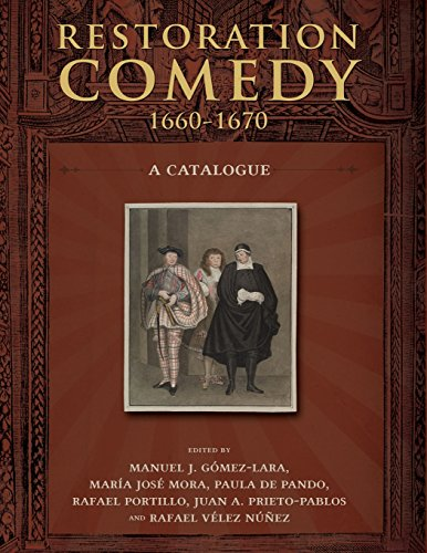 Restoration Comedy, 1660-1670: A Catalogue: Teneo Press