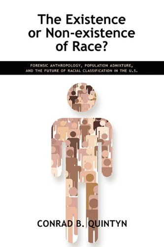 9781934844991: The Existence or Non-existence of Race?: Forensic Anthropology, Population Admixture, and the Future of Racial Classification in the U.S.