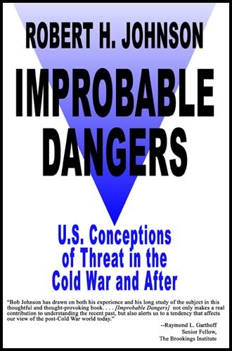 9781934849118: Improbable Dangers: U.S. Conceptions of Threat in the Cold War and After