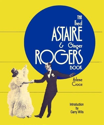 9781934849323: Fred Astaire & Ginger Rogers Book, The