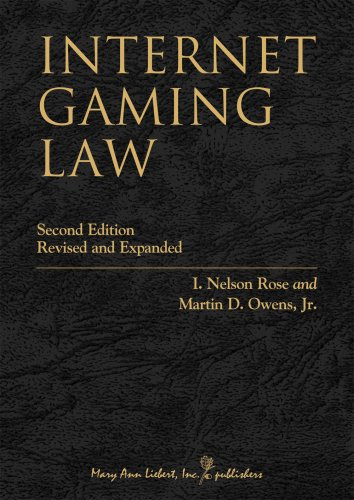 Internet Gaming Law: I. Nelson Rose, Martin D. Owens, Jr.