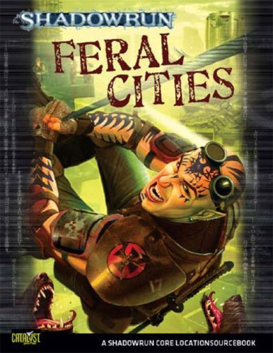 9781934857120: Feral Cities (Shadowrun Core Character Rulebooks)