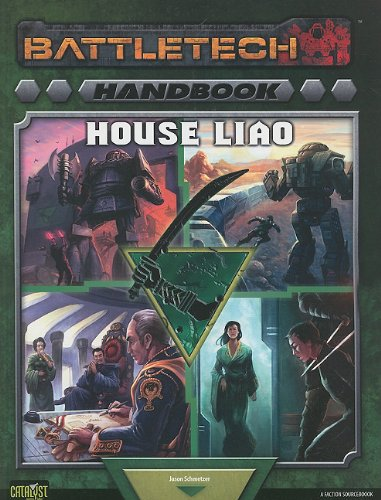 Battletech Handbook: House Liao: A Faction Sourcebook (Battletech (Unnumbered)): Jason Schmetzer
