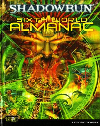 9781934857823: Sixth World Almanac (Shadowrun (Catalyst Hardcover))