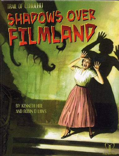 Shadows over Filmland (1934859273) by Kenneth Hite; Robin D Laws