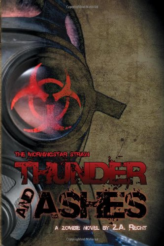 9781934861011: Thunder and Ashes (The Morningstar Strain) (Pt.2)