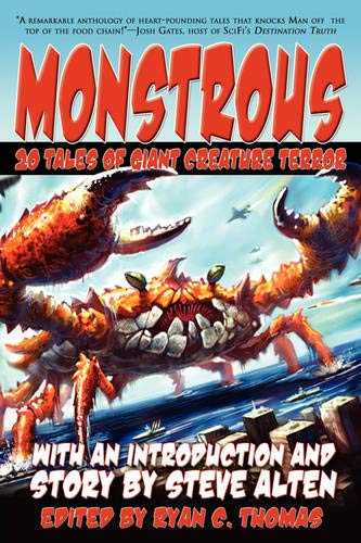 Monstrous: 20 Tales of Giant Creature Terror: Aaron Polson, Brian