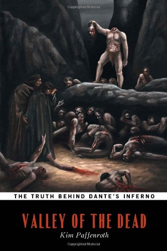 Valley of the Dead: The Truth Behind Dante's Inferno: Dante Alighieri;Paffenroth, Kim
