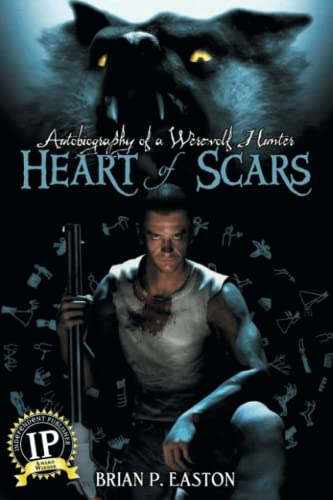 9781934861639: Heart of Scars (Autobiography of a Wererewolf Hunter Book 2) (Autobiography of a Werewolf Hunter) (Volume 2)