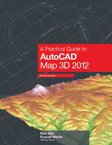9781934865088: A Practical Guide to AutoCAD Map 3D 2012