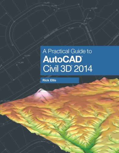 9781934865132: A Practical Guide to AutoCAD Civil 3D 2014