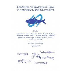 Challenges for Diadromous Fishes in a Dynamic: Katherine L. Smith,