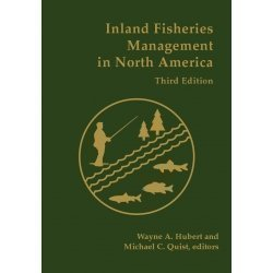 Inland Fisheries Management in North America, 3rd Edition 2010: Wayne and Quist, Michael Hubert