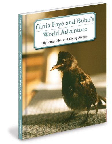 Ginia Faye And BoBo's World Adventure: John Gable and Debby Skeens