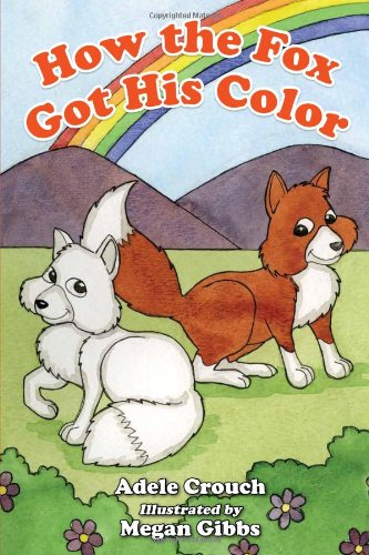 9781934878880: How The Fox Got His Color