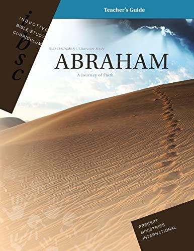 9781934884140: Abraham - A Journey of Faith (Genesis 12 - 25) (Inductive Bible Study Curriculum Teacher's Guide)