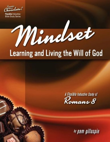 9781934884812: Mindset: Learning and Living the Will of God: An Inductive Study of Romans 8 (Sweeter Than Chocolate!)