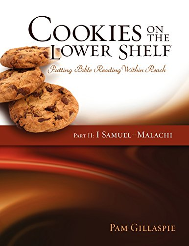 9781934884843: Cookies on the Lower Shelf: Putting Bible Reading Within Reach Part 2 (1 Samuel - Malachi)