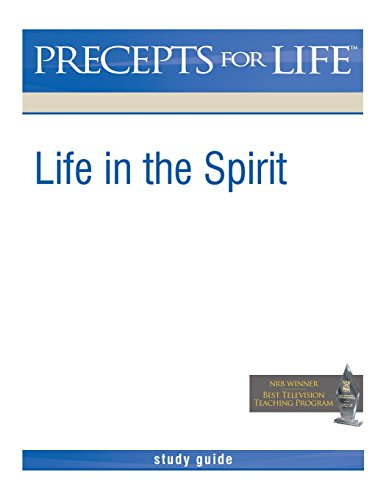 Precepts For Life Study Guide: Life in the Spirit (1934884995) by Kay Arthur