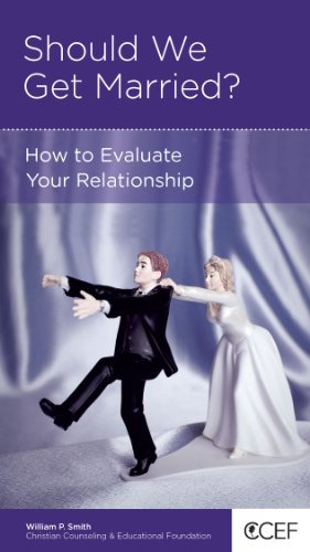 Should We Get Married?: How To Evaluate Your Relationship: William P. Smith