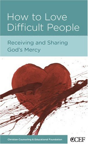 9781934885406: How To Love Difficult People: Receiving and Sharing God's Mercy