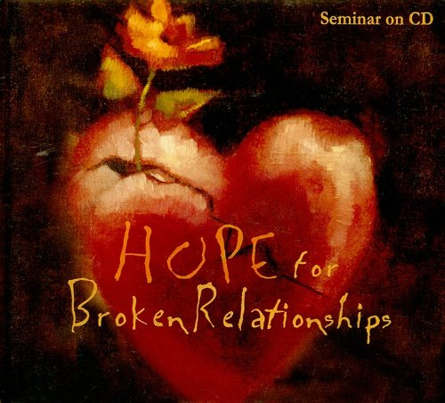 9781934885550: Hope For Broken Relationships: 2006 Annual Conference