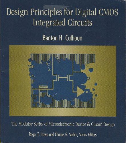 Design Principles for Digital CMOS Integrated Circuits: Benton H. Calhoun