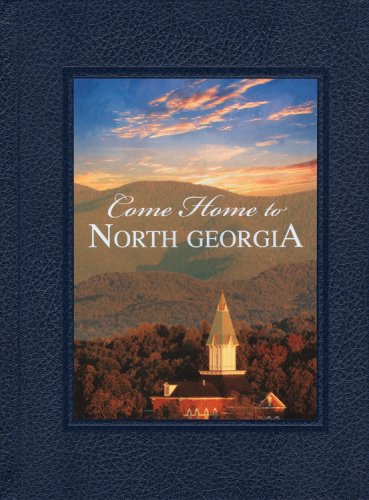 Come Home to North Georgia: North Georgia College and State University, The Booksmith Group