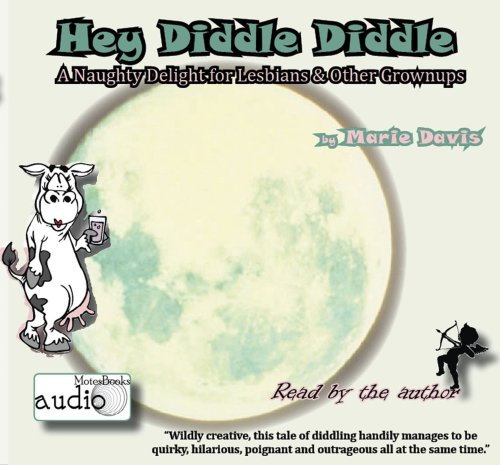 9781934894095: Hey Diddle Diddle -- a naughty delight for lesbians and other grownups