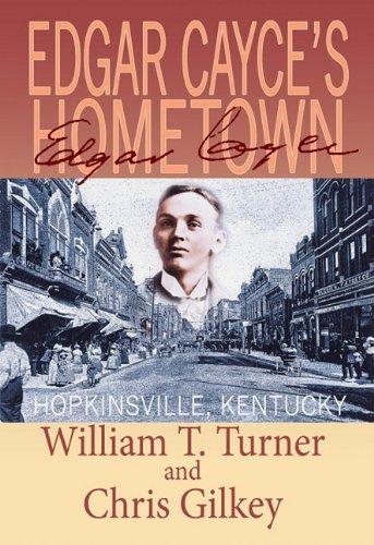 Edgar Cayce's Hometown; Hopkinsville, Kentucky: Turner, William T.;