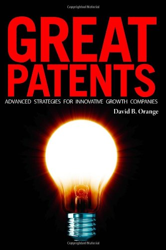 9781934899182: Great Patents: Advanced Strategies for Innovative Growth Companies
