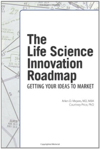 The Life Science Innovation Roadmap: Bioscience Innovation Assessment, Planning, Strategy, ...