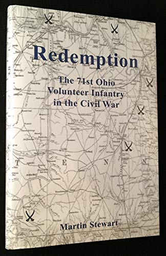 9781934900468: Redemption: The 71st Ohio Volunteer Infantry in the Civil War