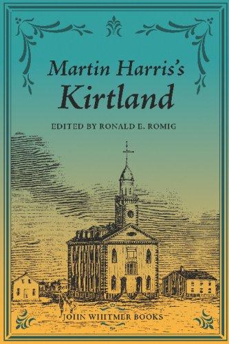Martin Harris's Kirtland: Romig, Ronald E.