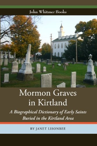 Mormon Graves in Kirtland: A Biographical Dictionary: Lisonbee, Janet