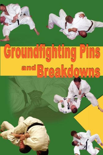 9781934903032: Groundfighting Pins and Breakdowns: Effective Pins and Breakdowns for Judo, Jujitsu, Submission Grappling and Mixed Martial Arts
