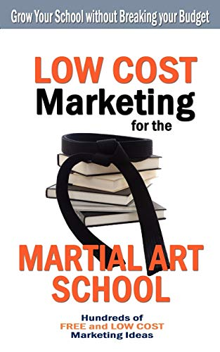 9781934903155: Low Cost Marketing for the Martial Art School